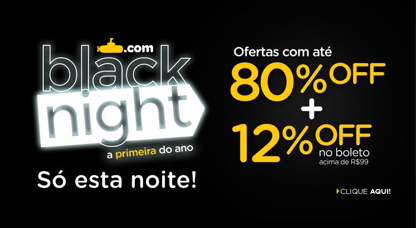 dest homesub blacknight15 - Submarino Black Night - Até 80% de Desconto!