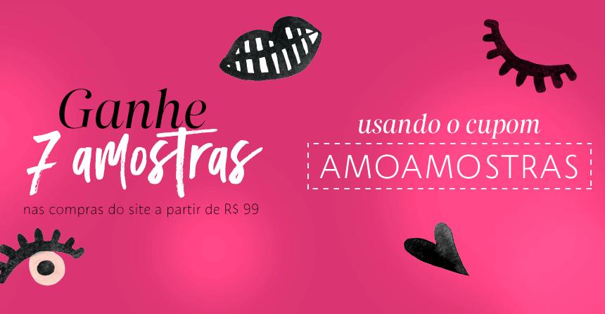 AMOAMOSTRAS - Sephora - Ganhe 7 Amostras - Cupom: AMOAMOSTRAS